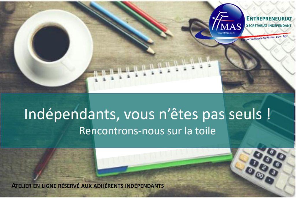 Read more about the article Atelier en ligne   Indépendants, vous n'êtes pas seuls