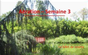 Read more about the article Billet de Josette   Aération Semaine 3