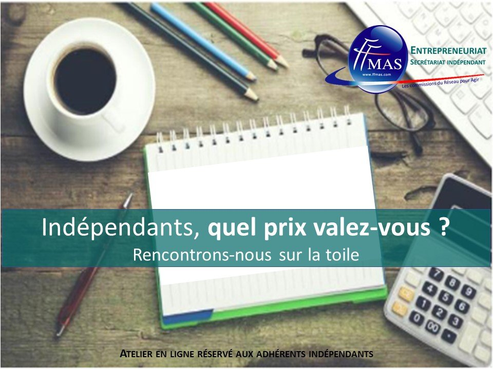 You are currently viewing Atelier en ligne #3   Indépendants, quel prix valez-vous ?