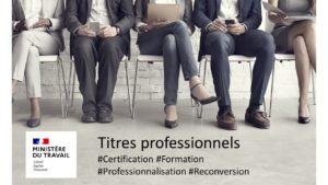 Read more about the article Reconversion, professionnalisation, les titres professionnels sont la solution.