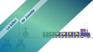 Read more about the article Le billet de Josette | « Nous sommes en guerre ! » Montons dans le train de l'espoir !