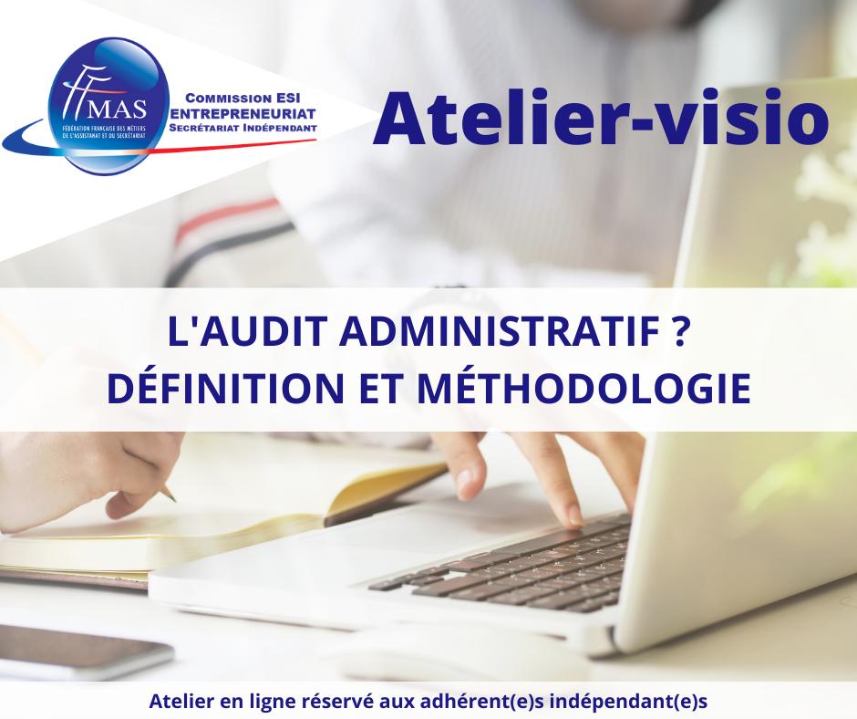 Read more about the article Atelier-visio  | Audit administratif ? Définition et méthodologie