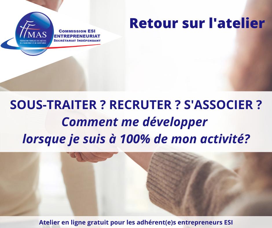 Read more about the article Sous-traiter ? Recruter ? S'associer ? Comment me développer lorsque je suis à 100 % de mon activité ?