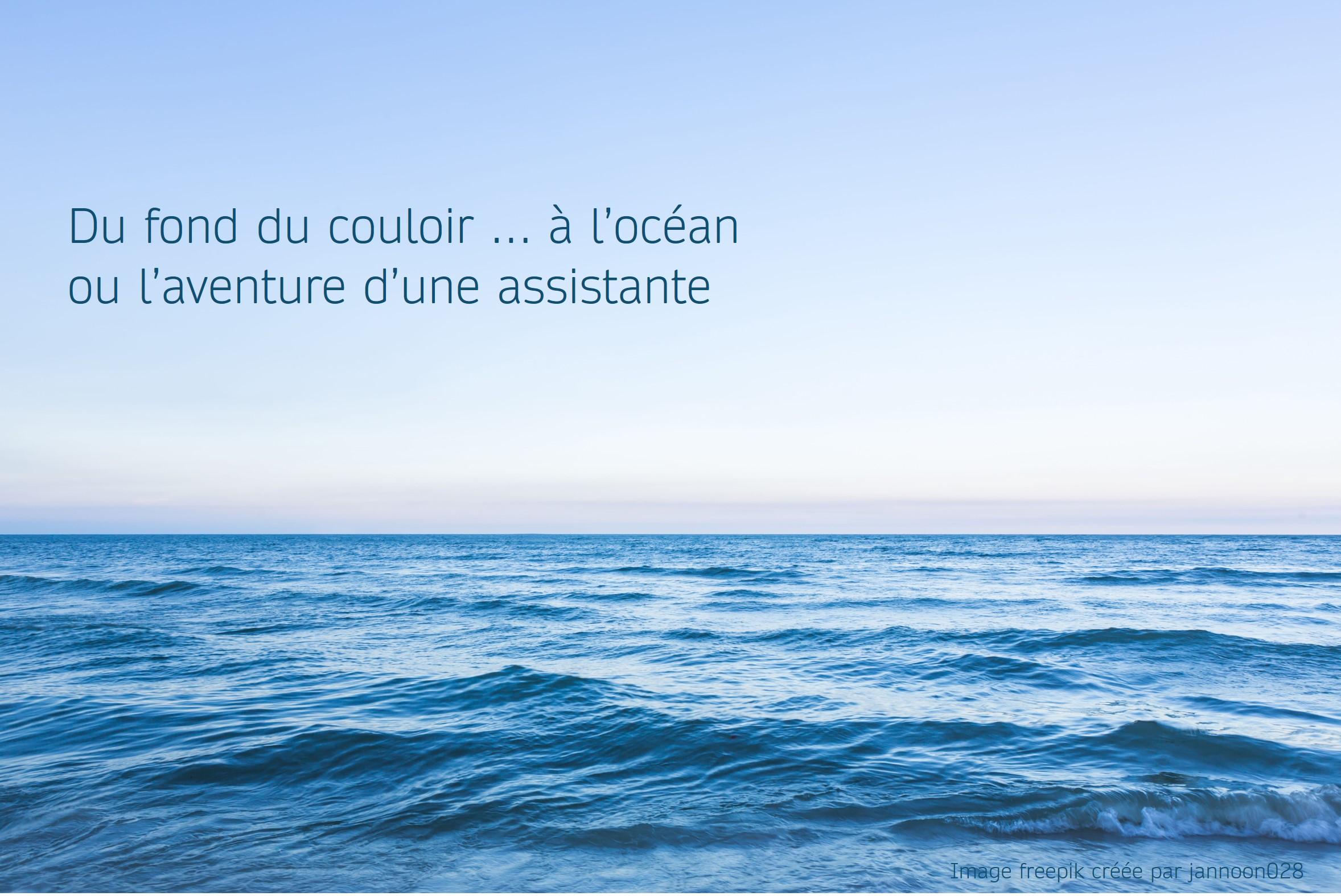 You are currently viewing Du fond du couloir… à l'océan, ou l'aventure d'une assistante